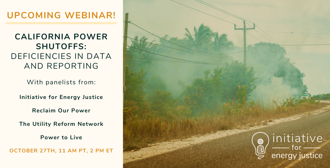 Webinar – California Power Shutoffs: Deficiencies in Data and Reporting, Oct 27, 2020 (Recording)